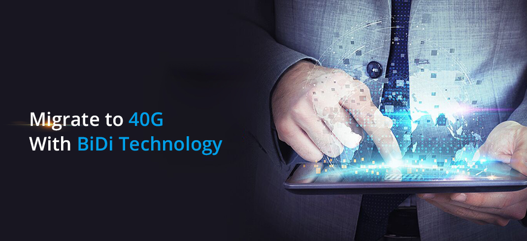 Migrate to 40G With BiDi Technology