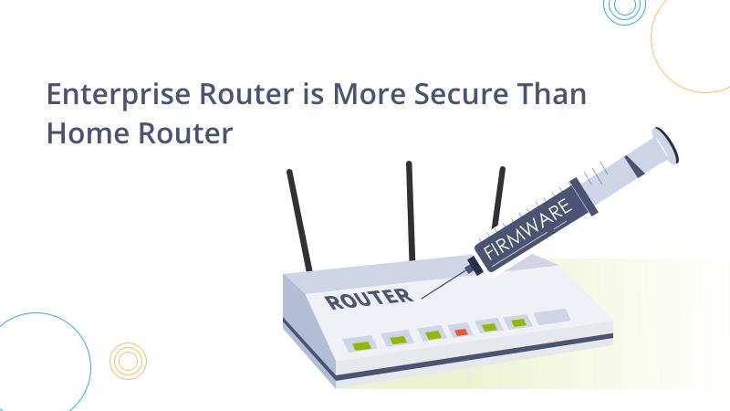 Le routeur d'entreprise offre plus de sécurité que le routeur domestique