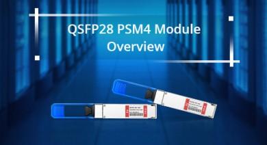 https://media.fs.com/images/community/uploads/post/201910/24/QSFP28-PSM4-Module-Overview.jpg