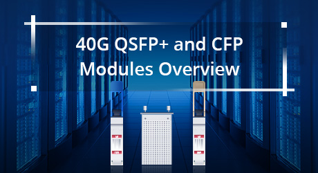 https://media.fs.com/images/community/uploads/post/201912/13/21-40g-qsfp-and-cfp-modules-overview-7.jpg
