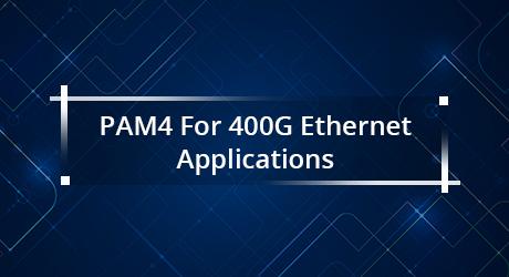 https://media.fs.com/images/community/uploads/post/201912/20/25-pam4-for-400g-ethernet-applications-8.jpg