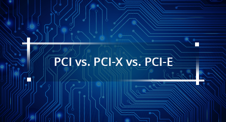 https://media.fs.com/images/community/uploads/post/201912/31/31-pci-vs-pci-x-vs-pci-e-8.png