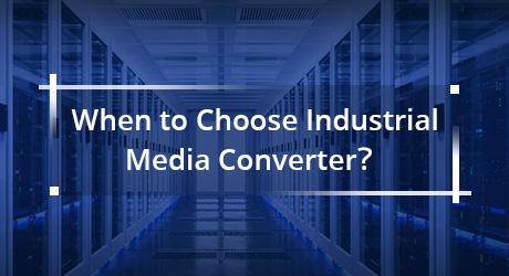 https://media.fs.com/images/community/uploads/post/202001/07/19-when-to-choose-industrial-media-converter-5.jpg