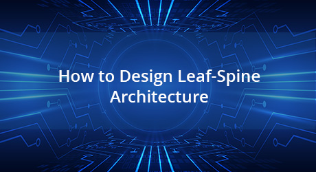 https://media.fs.com/images/community/uploads/post/202001/07/23-design-leaf-spine-architecture-10.jpg