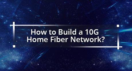https://media.fs.com/images/community/uploads/post/202001/15/23-build-10g-home-fiber-network-9.jpg