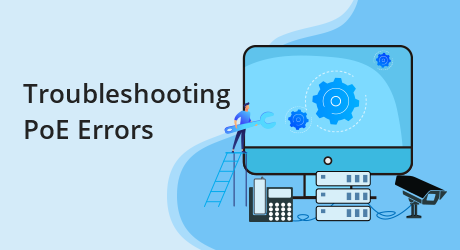 https://media.fs.com/images/community/uploads/post/202007/02/24-poe-troubleshooting-the-common-poe-errors-and-solutions-1.png