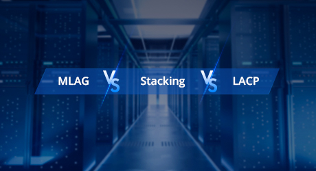 https://media.fs.com/images/community/uploads/post/202103/08/post1-post55-mlag-vs-stacking-vs-lacp-0-4.jpg