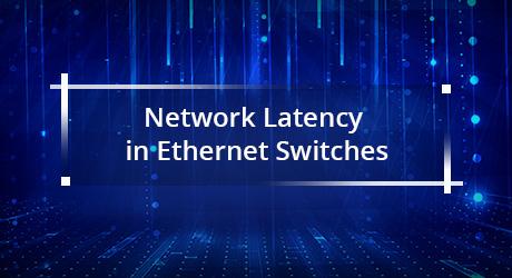 https://media.fs.com/images/community/uploads/post/202106/10/post27-23-ethernet-switches-latency-9-je6hanfdsh.jpg