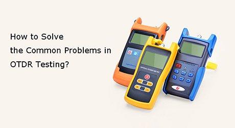https://media.fs.com/images/solution/common-problems-in-otdr-testing.jpg